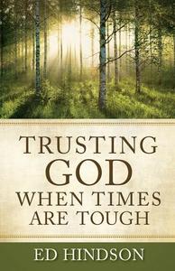 Trusting God When Times Are Tough (e-bok) av Ed
