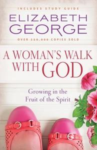A Woman's Walk with God (e-bok) av Elizabeth Ge