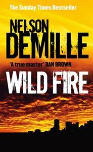Wild Fire (ebok) av Nelson DeMille