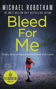 Bleed For Me (ebok) av Michael Robotham