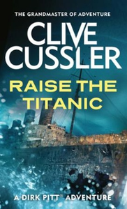 Raise the Titanic (ebok) av Clive Cussler