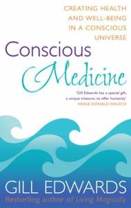 Conscious Medicine (ebok) av Gill Edwards