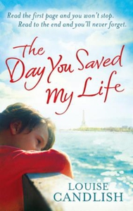 The Day You Saved My Life (ebok) av Louise Ca