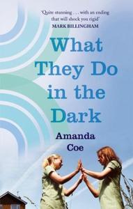 What They Do In The Dark (ebok) av Amanda Coe
