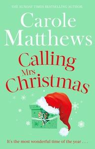 Calling Mrs Christmas (ebok) av Carole Matthe