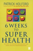 6 Weeks To Superhealth
