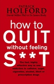 How To Quit Without Feeling S**T