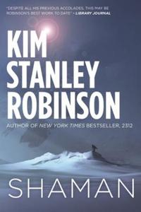 Shaman (ebok) av Kim Stanley Robinson