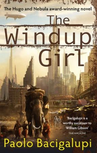 The Windup Girl (ebok) av Paolo Bacigalupi