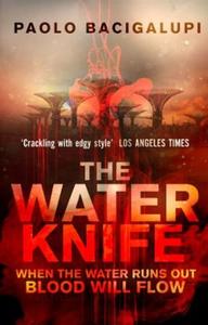 The Water Knife (ebok) av Paolo Bacigalupi
