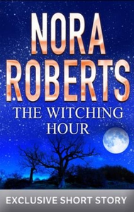 The Witching Hour (ebok) av Nora Roberts