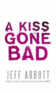 A Kiss Gone Bad (ebok) av Jeff Abbott