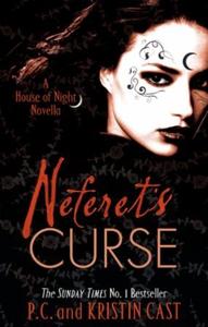 Neferet's Curse (ebok) av P. C. Cast, Kristin