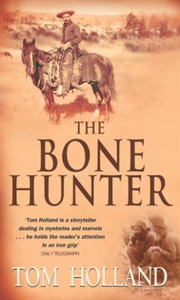 The Bone Hunter (ebok) av Tom Holland