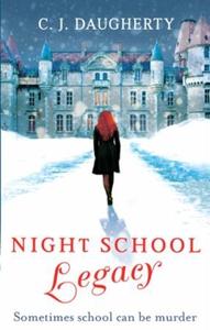 Night School: Legacy (ebok) av C. J. Daughert