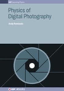 Physics of Digital Photography (e-bok) av Andy