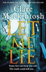 Let Me Lie (ebok) av Clare Mackintosh