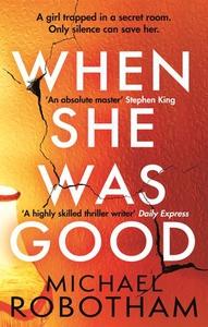 When She Was Good (ebok) av Michael Robotham