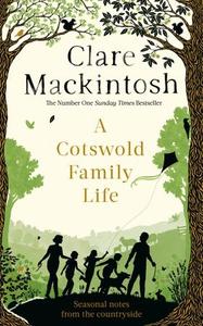 A Cotswold Family Life (ebok) av Clare Mackin