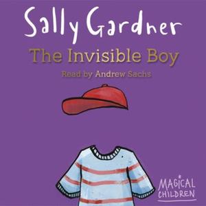 The Invisible Boy (lydbok) av Sally Gardner
