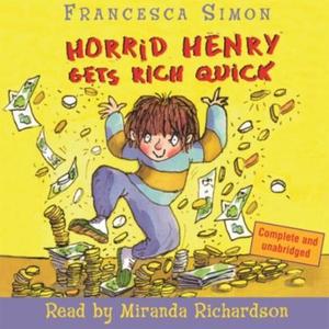 Horrid Henry Gets Rich Quick (lydbok) av Fran