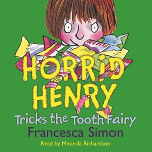 Horrid Henry Tricks the Tooth Fairy (lydbok)