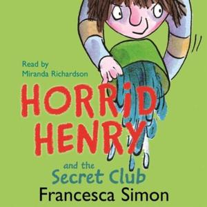 Horrid Henry and the Secret Club (lydbok) av