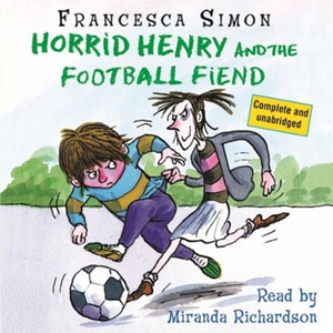 Horrid Henry and the Football Fiend (lydbok)