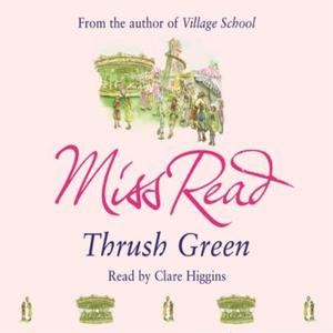 Thrush Green (lydbok) av Miss Read
