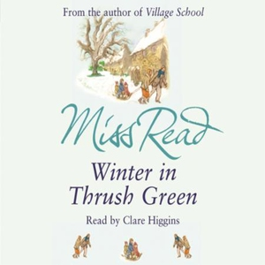Winter in Thrush Green (lydbok) av Miss Read