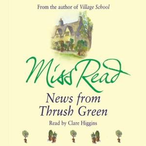 News From Thrush Green (lydbok) av Miss Read