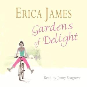 Gardens Of Delight (lydbok) av Erica James