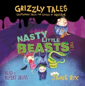Grizzly Tales: Nasty Little Beasts