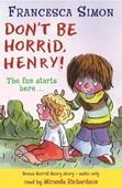 Horrid Henry Early Reader: Don't Be Horrid, Henry!