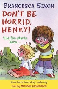 Horrid Henry Early Reader: Don't Be Horrid, H