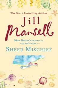 Sheer Mischief (ebok) av Jill Mansell
