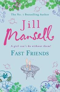 Fast Friends (ebok) av Jill Mansell