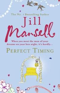 Perfect Timing (ebok) av Jill Mansell