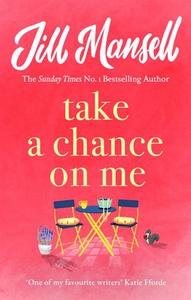 Take A Chance On Me (ebok) av Jill Mansell