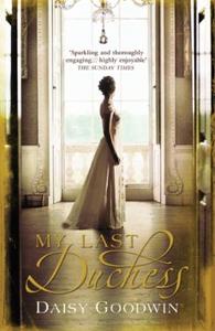 My Last Duchess (ebok) av Daisy Goodwin