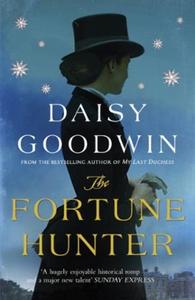 The Fortune Hunter (ebok) av Daisy Goodwin