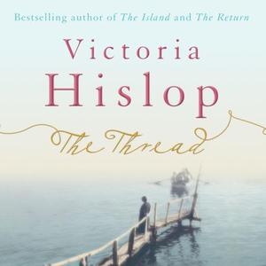 The Thread (lydbok) av Victoria Hislop, Ukjen