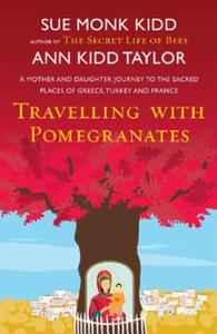 Travelling with Pomegranates (ebok) av Ann Ki