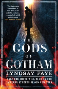 The Gods of Gotham (ebok) av Lyndsay Faye