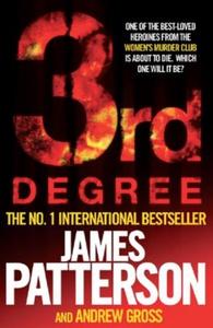 3rd Degree (ebok) av James Patterson, Andrew