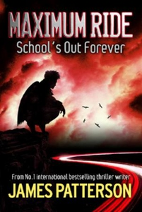 Maximum Ride: School's Out Forever (ebok) av