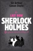 Sherlock Holmes: His Last Bow (Sherlock Complete Set 8)