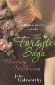 The Forsyte Saga 8: Flowering Wilderness
