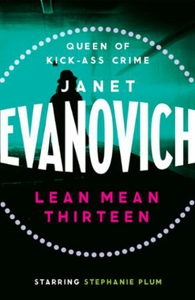 Lean Mean Thirteen (ebok) av Janet Evanovich