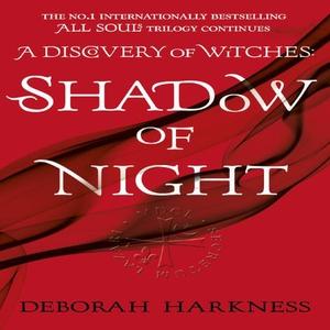 Shadow of Night (lydbok) av Deborah Harkness,